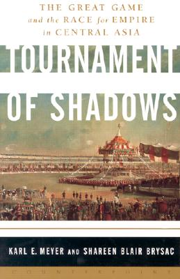 Image for Tournament of Shadows: The Great Game and the Race for Empire in Central Asia