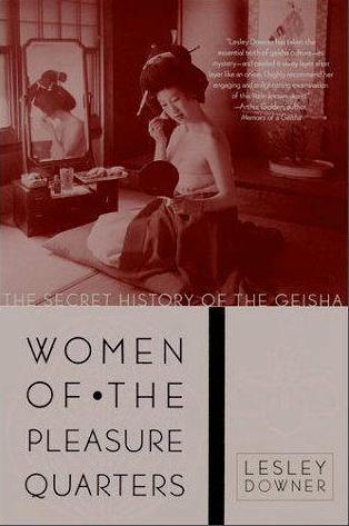 Image for Women of the Pleasure Quarters: The Secret History of the Geisha