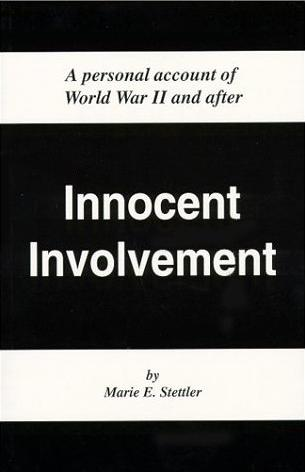 Image for Innocent Involvement: A Personal Account of World War II and After