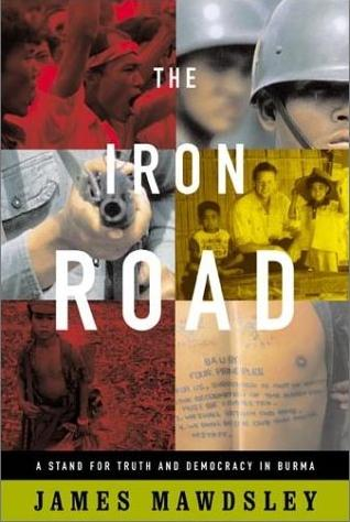 Image for The Iron Road: A Stand for Truth and Democracy in Burma