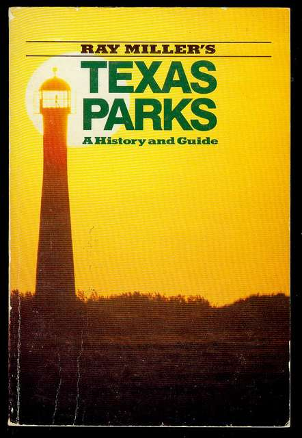 Image for Ray Miller's Texas Parks: A History and Guide