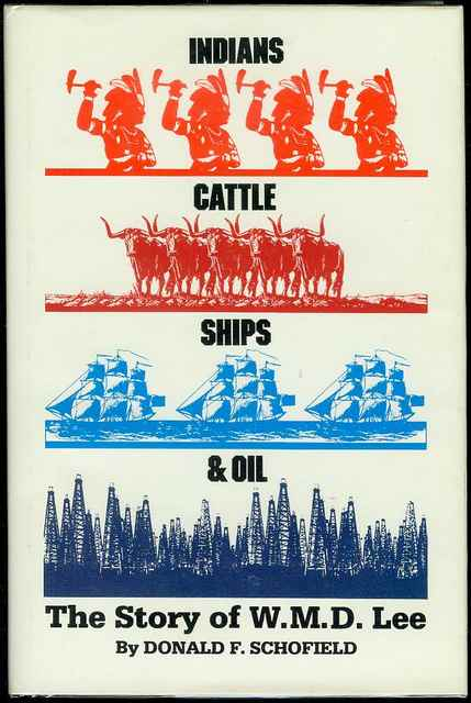 Image for Indians, Cattle, Ships, and Oil: The Story of W.M.D. Lee