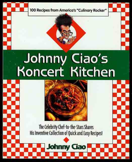 "Image for Johnny Ciao's Koncert Kitchen: 100 Recipes from America's ""Culinary Rocker"""