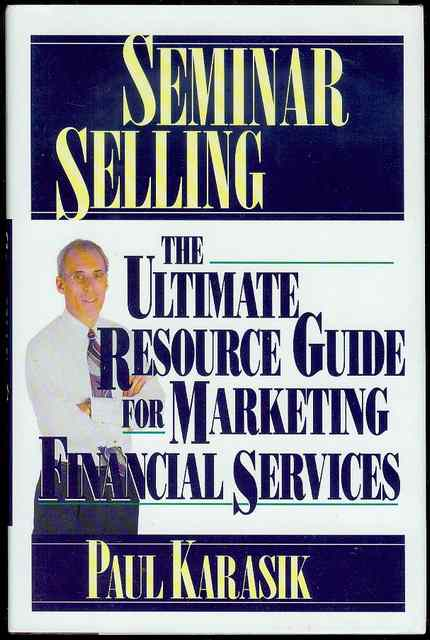 Image for Seminar Selling: The Ultimate Resource Guide for Marketing Financial Services