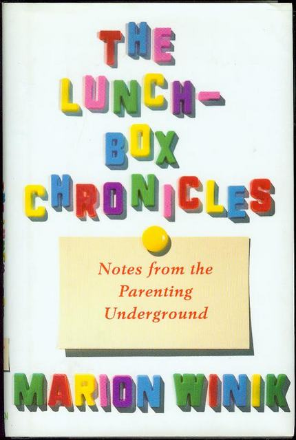 Image for The Lunch-Box Chronicles: Notes from the Parenting Underground