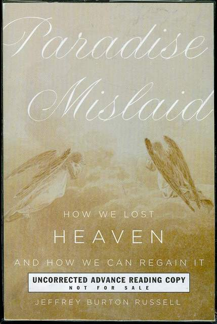 Image for Paradise Mislaid: How we Lost Heaven-and How we Can Regain It