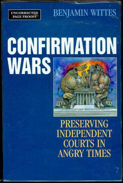 Image for Confirmation Wars: Preserving independent courts in Angry Times
