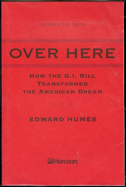 Image for Over Here: How the G. I. Bill Transformed the American Dream