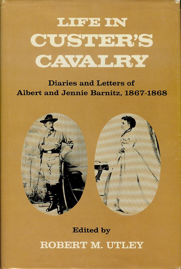 Image for Life in Custer's Cavalry: Diaries and Letters of Albert and Jennie Barnitz, 1867-1868