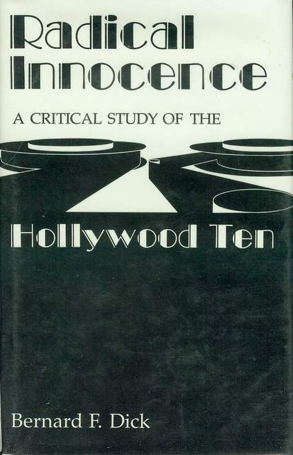 Image for Radical Innocence: A Critical Study of the Hollywood Ten