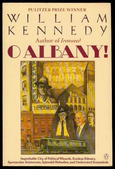 Image for O Albany!: Improbable City of Political Wizards, Fearless Ethnics, Spectacular Aristocrats, Splendid Nobodies, and Underrated Scoundrels