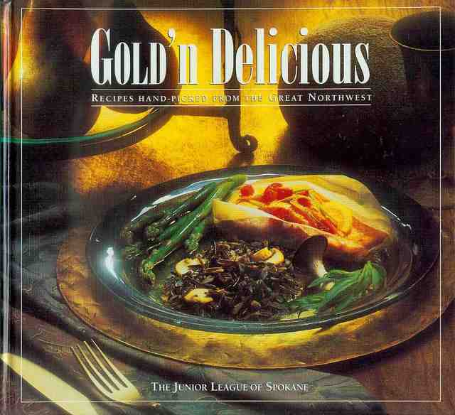 Image for Gold'n Delicious: Recipes Hand-Picked from the Great Northwest