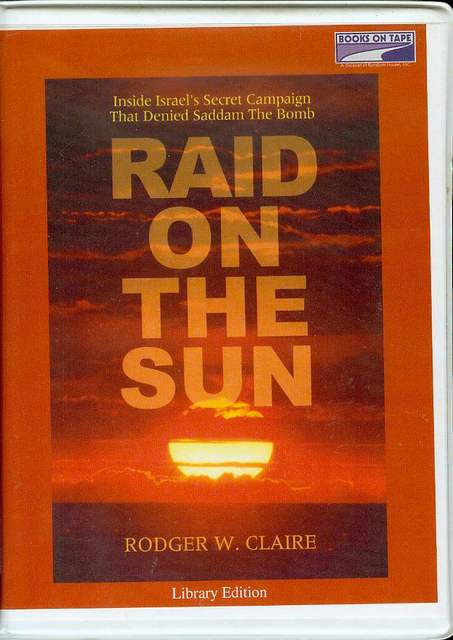 Image for Raid on the Sun: Inside Israel's Secret Campaign That Denied Saddam the Bomb