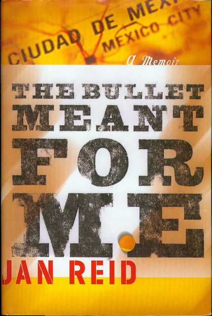 Image for The Bullet Meant for Me: A Memoir
