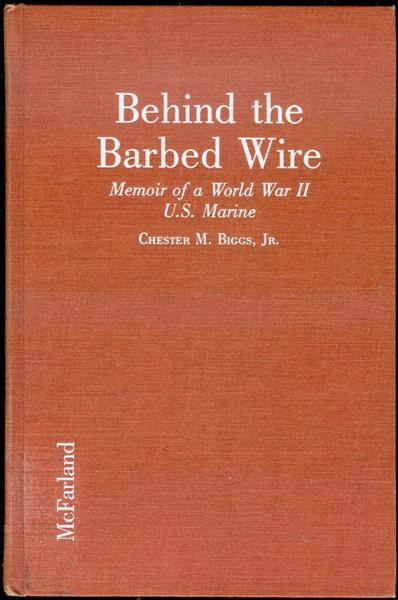 Image for Behind the Barbed Wire: Memoir of a World War II U.S. Marine Captured in North China in 1941 and Imprisoned by the Japanese Until 1945