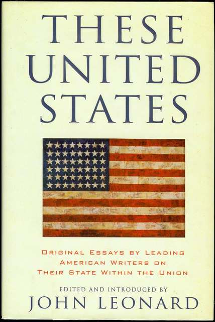 Image for These United States: Original Essays by Leading American Writers on Their State Within the Union