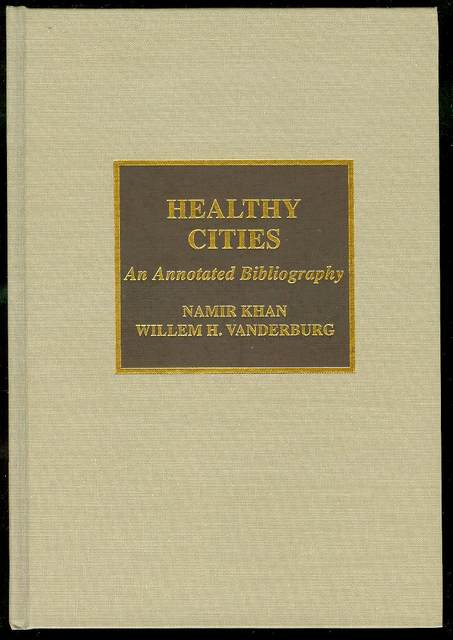 Image for Healthy Cities: An Annotated Bibliography