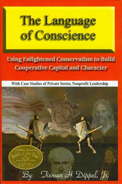 Image for The Language of Conscience: Using Enlightened Conservatism to Build Cooperative Capital and Character With Case Studies of Private Sector, Nonprofit Leadership