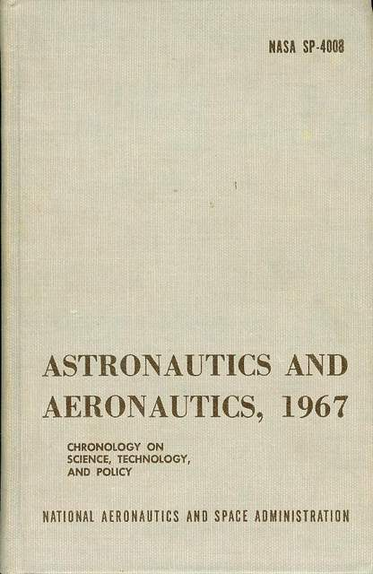 Image for Astronautics and Aeronautics, 1967: Chronology on Science, Technology, and Policy