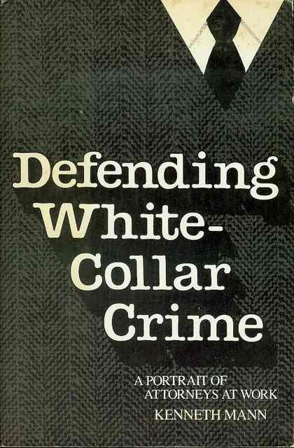 Image for Defending White-Collar Crime: A Portrait of Attorneys at Work