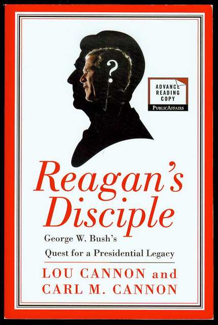 Image for Reagan's Disciple: George W. Bush's Quest for a Presidential Legacy