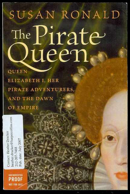 Image for The Pirate Queen: Queen Elizabeth I, Her Pirate Adventurers, and the Dawn of Empire