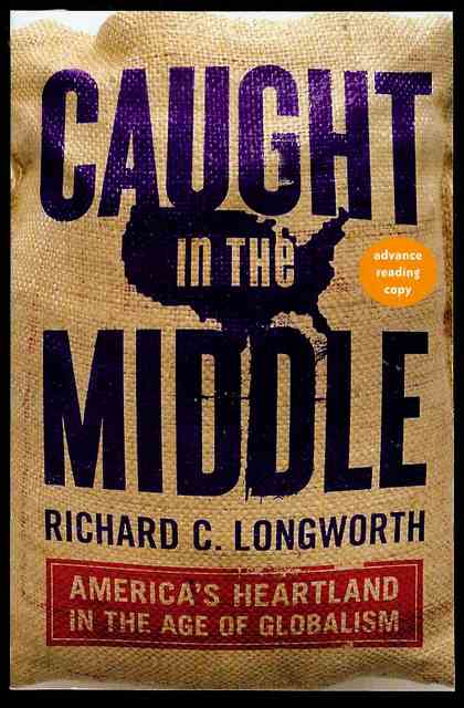 Image for Caught in the Middle: America's Heartland in the Age of Globalism