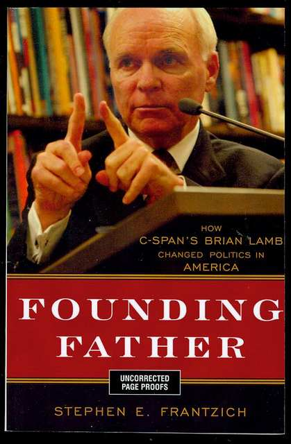 Image for Founding Father: How C-SPAN's Brian Lamb Changed Politics in America