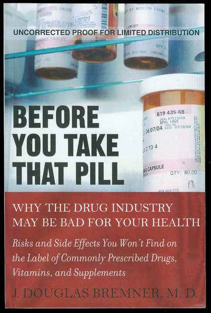 Image for Before You Take that Pill: Why the Drug Industry May Be Bad for Your Health