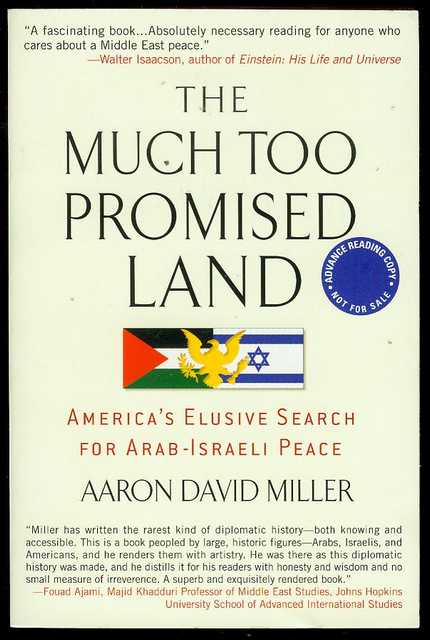 Image for The Much Too Promised Land: America's Elusive Search for Arab-Israeli Peace