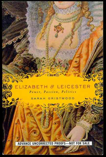 Image for Elizabeth & Leicester: Power, Passion, Politics