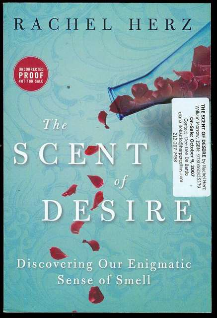 Image for The Scent of Desire: Discovering Our Enigmatic Sense of Smell