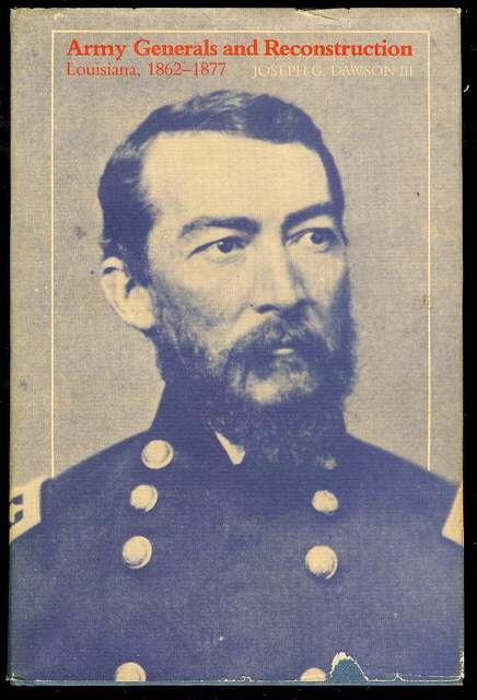 Image for Army Generals and Reconstruction: Louisiana, 1862-1877