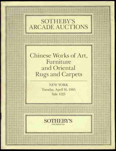 Image for Sotheby's Arcade Auctions: Chinese Works of Art, Furniture and Oriental Rugs and Carpets (Sale 1125, Tuesday, April 16, 1985)
