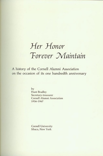 Image for Her Honor Forever Maintain: A History of the Cornell Alumni Association on the Occasion of Its One Hundreth Anniversary