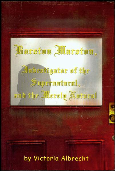 Image for Barston Marston, Investigator of the Super Natural, and the Merely Natural