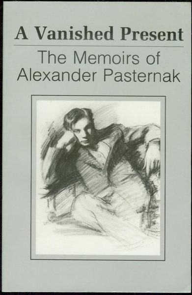 Image for A Vanished Present: The Memoirs of Alexander Pasternak