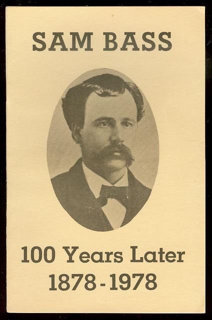 Image for Sam Bass: 100 Years Later 1878-1978
