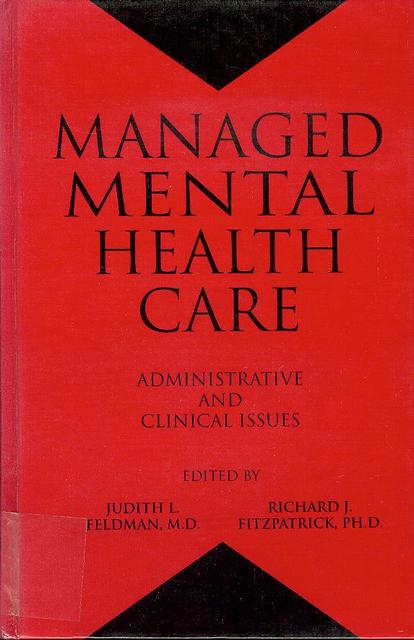 Image for Managed Mental Health Care: Administrative and Clinical Issues
