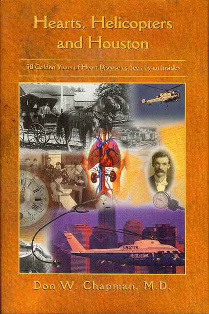 Image for Hearts, Helicopters and Houston: Fifty Golden Years of Heart Disease as Seen by an Insider