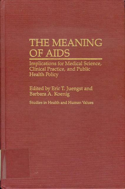 Image for The Meaning of AIDS: Implications for Medical Science, Clinical Practice, and Public Health Policy