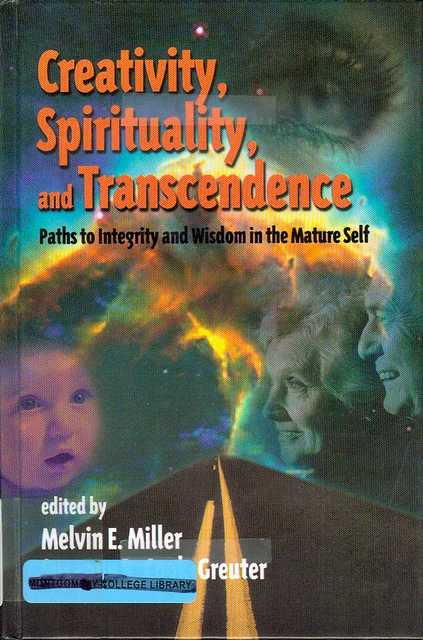 Image for Creativity, Spirituality, and Transcendence: Paths to Integrity and Wisdom in the Mature Self