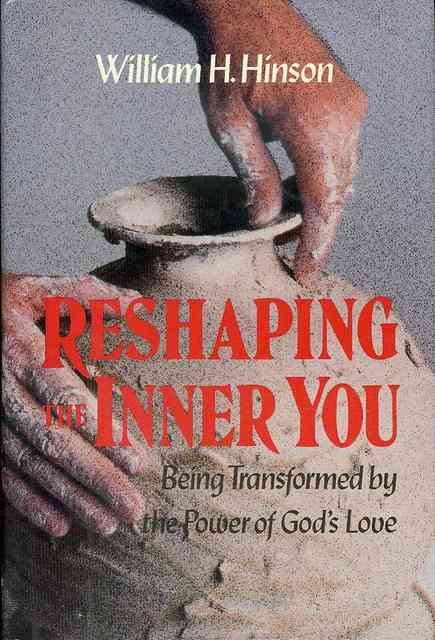 Image for Reshaping the Inner You: Being Transformed by the Power of God's Love