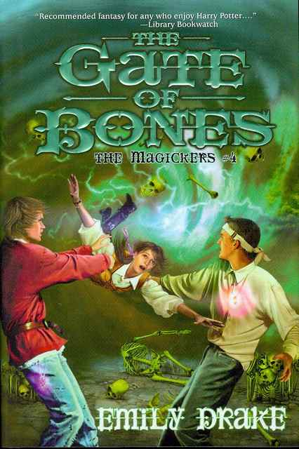 Image for The Gate of Bones: The Magickers #4