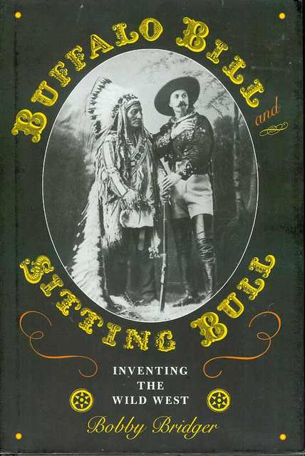 Image for Buffalo Bill and Sitting Bull: Inventing the Wild West