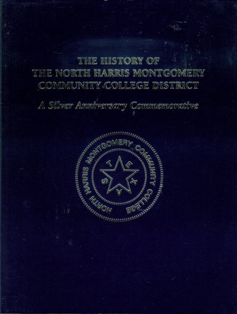 Image for The History of the North Harris Montgomery Community College District: A Silver Anniversary Commemorative