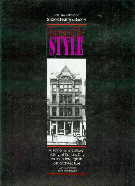 Image for Kansas City Style: A Social and Cultural History of Kansas City as Seen Through its Lost Architecture