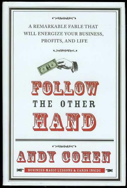 Image for Follow the Other Hand: A Remarkable Fable That Will Energize Your Business, Profits, And Life
