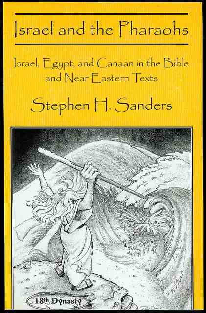 Image for Israel and the Pharaohs: Israel, Egypt, and Canaan in the Bible and Near Eastern Texts
