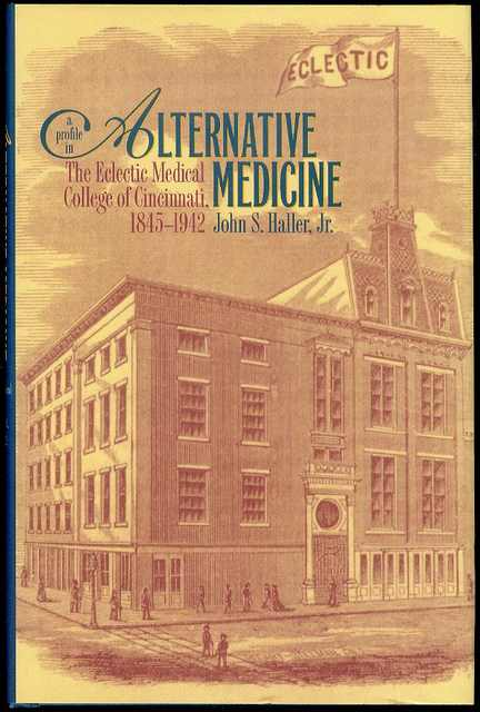 Image for A Profile in Alternative Medicine: The Eclectic Medical College of Cincinnati, 1845-1942